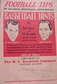 "1953-54 edition Basketball Hints & Football Tips. 32 pages chocked full of info. Cover has pics of Bob Cousy & Ed Macauley. Super ad on back for ""P-F"" Basketball shoes. Booklet measures 5""x7 1/2"""